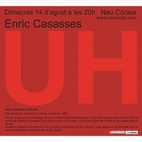 Enric Casasses recita UH, poema sense pauses. Dimecres 14 d'agost 20h
