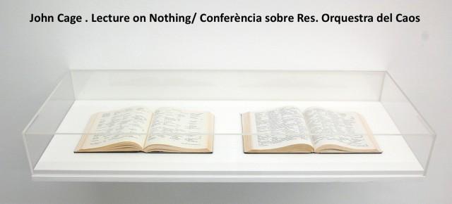 John Cage Lecture on Nothing/Conferencia sobre Res. Orquestra del Caos. 20 de setembre 19h. Konvent Ca'l Rosal Berga. Entrada lliure
