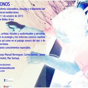Hidrófonos. Taller de microfonía subacuática, escucha y tratamiento del sonido. Barcelona 8-11 de octubre
