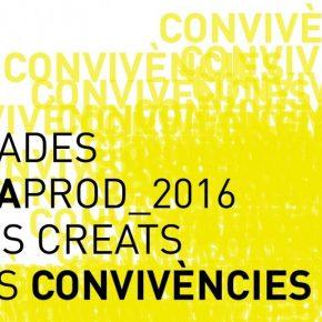Jornades Xarxaprod 2016  Espais creats/Noves Convivències 24-25 Novembre a la Nau Ivanow