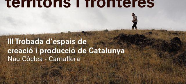Sostenibilitat, Territoris i Fronteres. III trobada d'Espais de Creació i Producció de Catalunya. 28 setembre