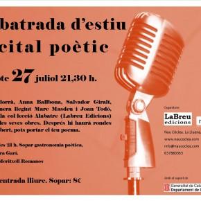Alabatrada d'estiu! recital poètic 27/7 21:30h. Amb E. Andorrà, A. Ballbona, S. Giralt, M. Romera/M. Masdeu i Joan Todó, poetes d' Alabatre (Labreu Edicions).