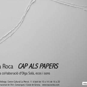 Cap Als Papers >>>>>  Aina Roca con la colaboración de Olga Solà. Instalación