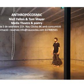 ANTHROPOCOSMIC una performance de Niall Fallon i Tom Mayer. Dissabte 5 de setembre a les 21h 8€ amb consumició. Dia Internacional de l'Art a les comarques de Girona.
